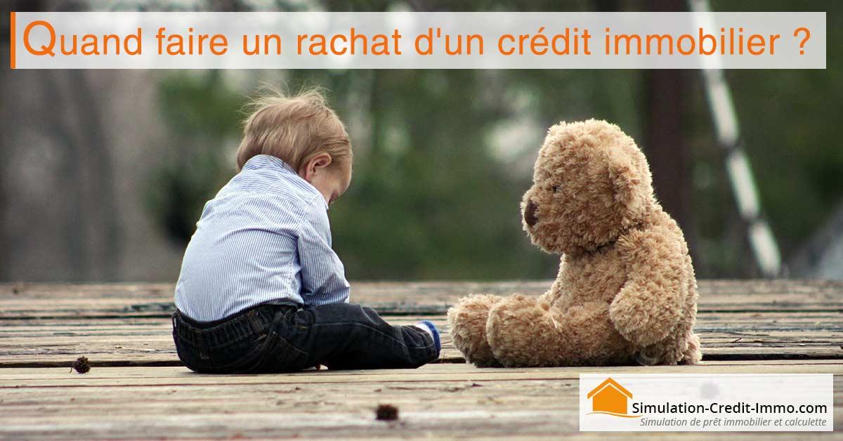 quand faire un rachat crédit immobilier