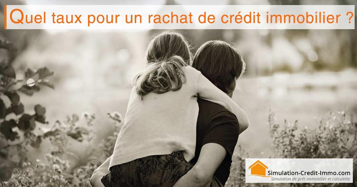 quel-taux-pour-rachat-credit-immobilier